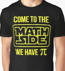 Come To The Math Side We Have Pi Graphic T-Shirt