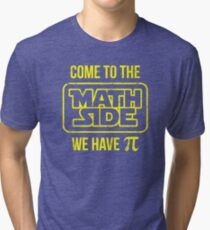 Come To The Math Side We Have Pi Tri-blend T-Shirt