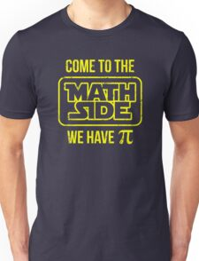 Come To The Math Side We Have Pi Unisex T-Shirt