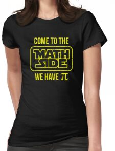 Come To The Math Side We Have Pi Womens Fitted T-Shirt