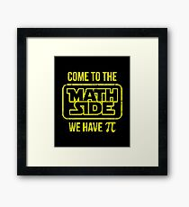 Come To The Math Side We Have Pi Framed Print