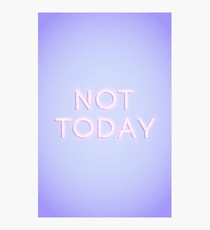 Not Today Photographic Print