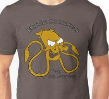 House Zoidberg - We Do Not Pay Unisex T-Shirt