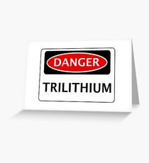DANGER TRILITHIUM FAKE ELEMENT FUNNY SAFETY SIGN SIGNAGE Greeting Card