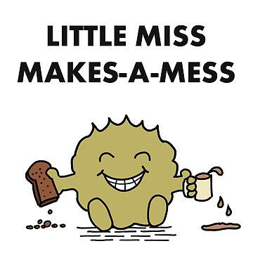Little Miss Makes-A-Mess by linesdesigns