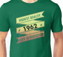 Highest Quality 1962 Aged To Perfection Unisex T-Shirt