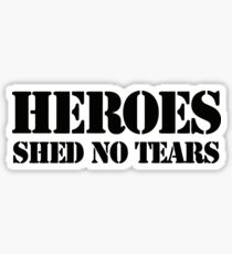 Hero Shed No Tears Sticker