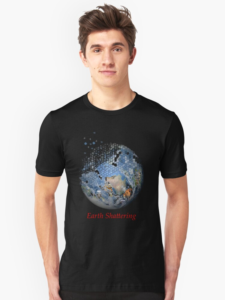 Earth Shattering Unisex T-Shirt Front