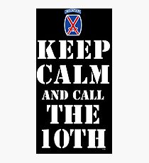 KEEP CALM AND CALL THE 10TH Photographic Print