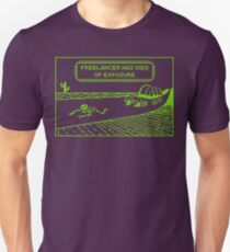 Your Freelancer Has Died of Exposure T-Shirt