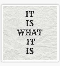 It Is What It Is - Crinkled Paper Sticker