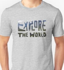 Explore the world Unisex T-Shirt