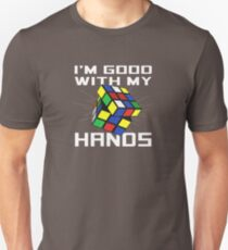 I'm good with my hands Unisex T-Shirt