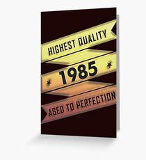 Highest Quality 1985 Aged To Perfection Greeting Card