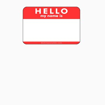 Hello My Name Is by yourstruly