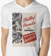 Skilled Hands for America Trained through apprenticeship - Vintage retro ww2 armed forces military propaganda poster T-Shirt