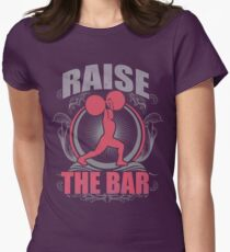 Raise The Bar - Women's Weightlifting Motivation Womens Fitted T-Shirt
