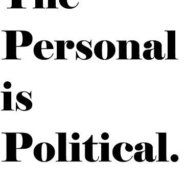 The Personal is Political (Black Lettering) by jenniferlothian