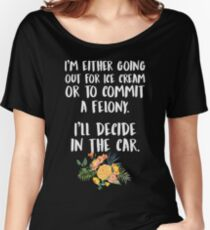 Ice Cream Or A Felony Women's Relaxed Fit T-Shirt