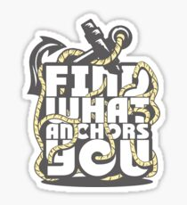 Find what Anchors you Sticker