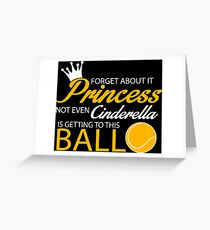 Tennis: Forget about it Princess. Not even Cinderella is getting to this ball Greeting Card