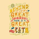 Behind every great person, there is a great cat by abbymalagaART