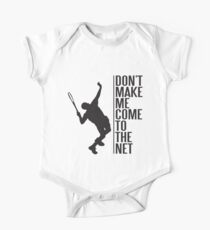 tennis - don't make me come to the net Short Sleeve Baby One-Piece