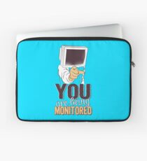 You are being monitored Laptop Sleeve