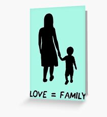 Love = Family Greeting Card