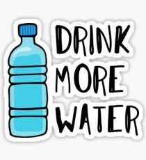 Drink More Water - stay hydrated Sticker