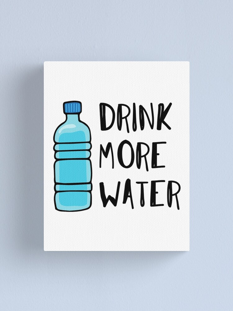 Alternate view of Drink More Water - stay hydrated Canvas Print