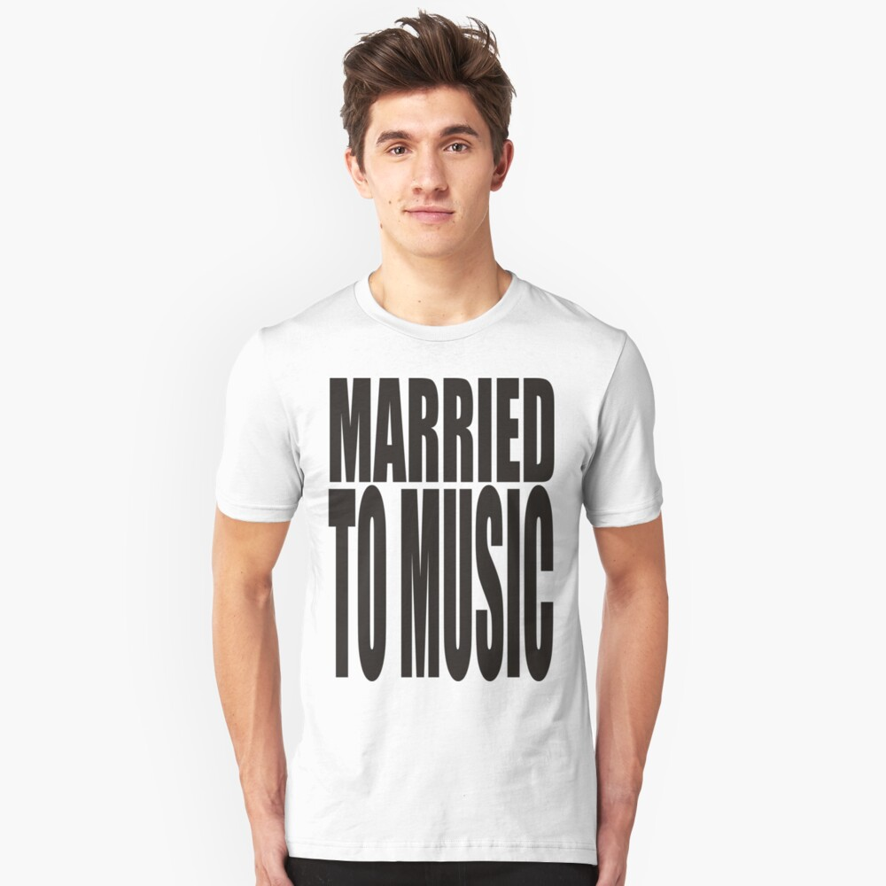 MARRIED TO MUSIC Unisex T-Shirt Front
