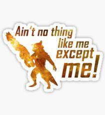 Ain't No Thing Like Me Sticker