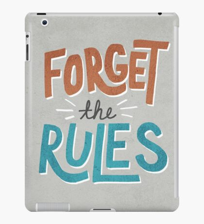 Forget The Rules iPad Case/Skin