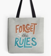 Forget The Rules Tote Bag