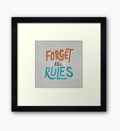 Forget The Rules Framed Print