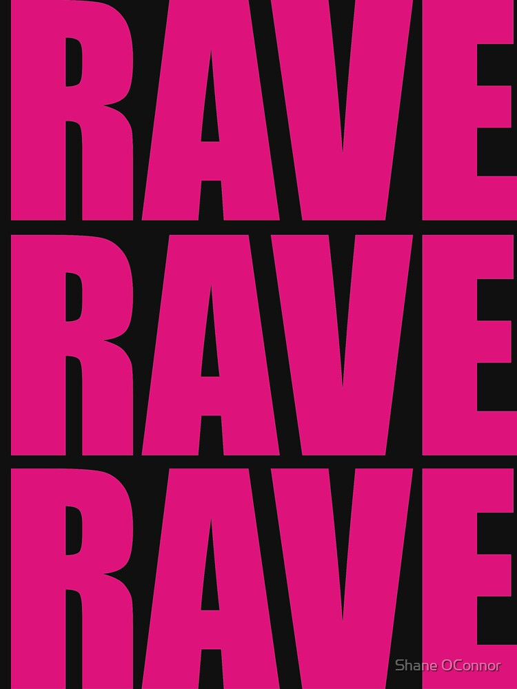 RAVE RAVE RAVE by ShaneConnor