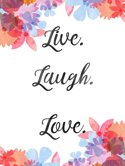 Life Quote Poster Live Love Laugh Art Posters By Catinthewall