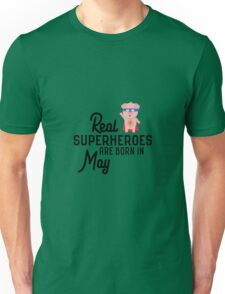 Superheroes are born in May Rl7nq Unisex T-Shirt