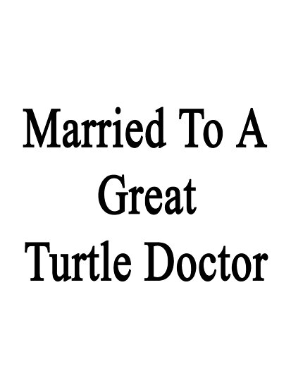 Married To A Great Turtle Doctor  by supernova23