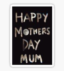 Happy mothers day mum Sticker
