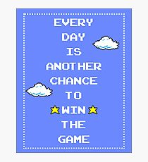 Every Day Is Another Chance to Win the Game - Blue Photographic Print