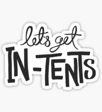 Let's Get In-Tents Sticker