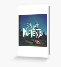 Let's Get In-Tents Greeting Card