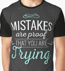 Mistakes Are Proof That You Are Trying Quote Design Graphic T-Shirt
