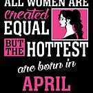 «Todas las mujeres son creadas igual pero las más calientes nacieron en abril» de teachersrock