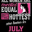 «Todas las mujeres son creadas iguales pero las más calientes nacen en julio» de teachersrock