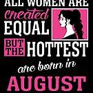 «Todas las mujeres son creadas igual pero las más calientes nacieron en agosto» de teachersrock