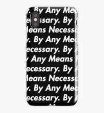 By Any Means Necessary. Black iPhone Case/Skin