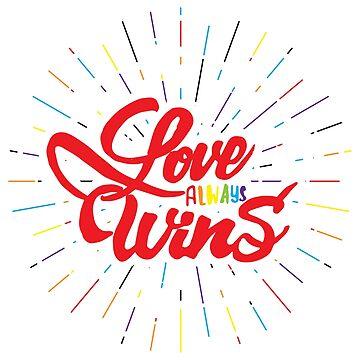 Love Always Wins - LGBT Cute Typographic  by LGBTIQ